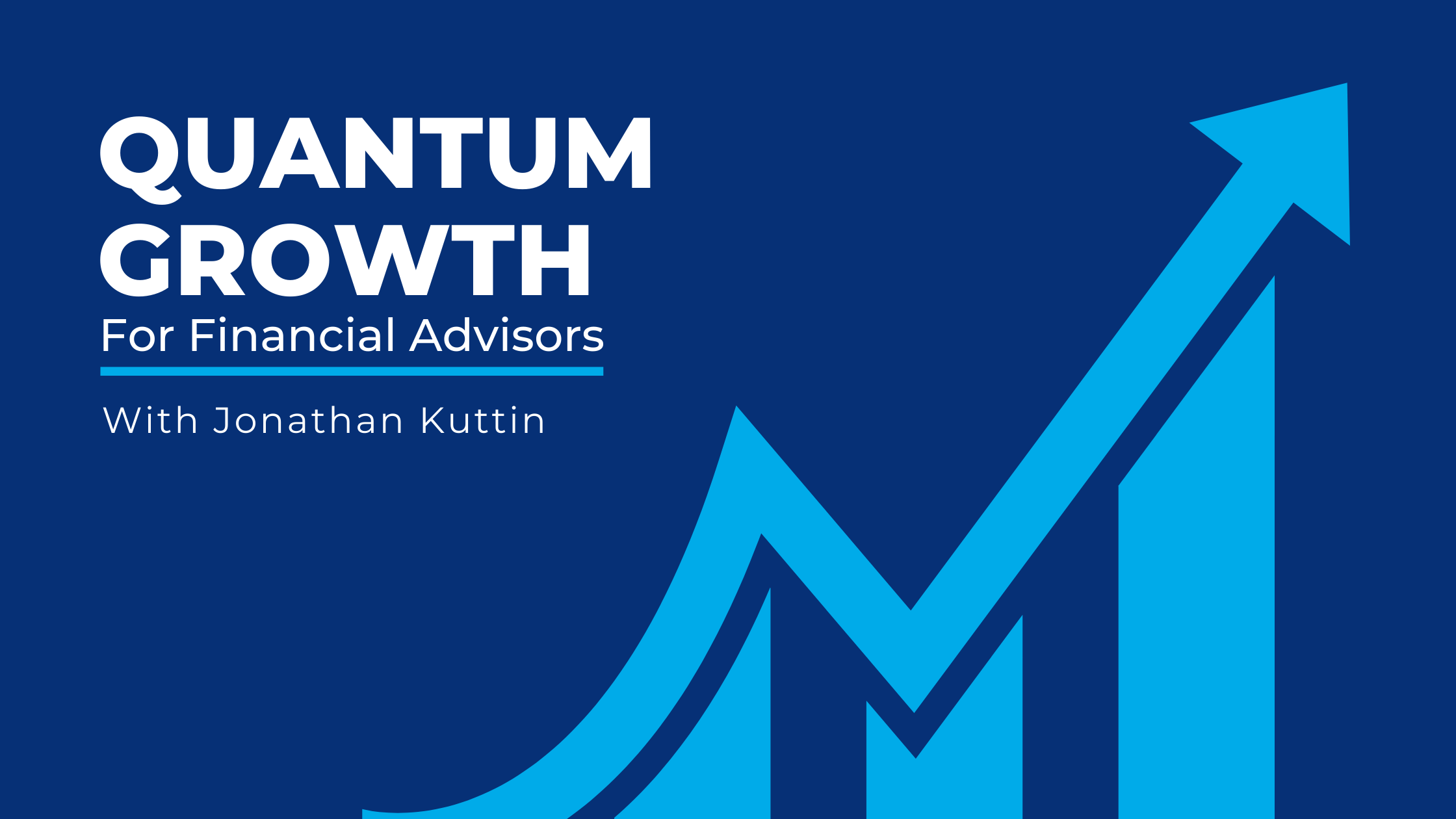Quantum Growth for Financial Advisors Podcast Cover